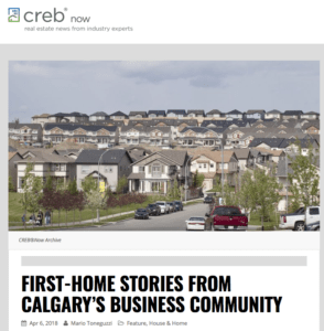 screen shot of an article on the website CREB Now, with a photo of a Calgary, Alberta, Canada neighbourhood and the headline, First Time Home Stories From Calgary's Business Community below the photo